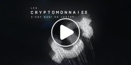 Les cryptomonnaies, c'est quoi au juste?