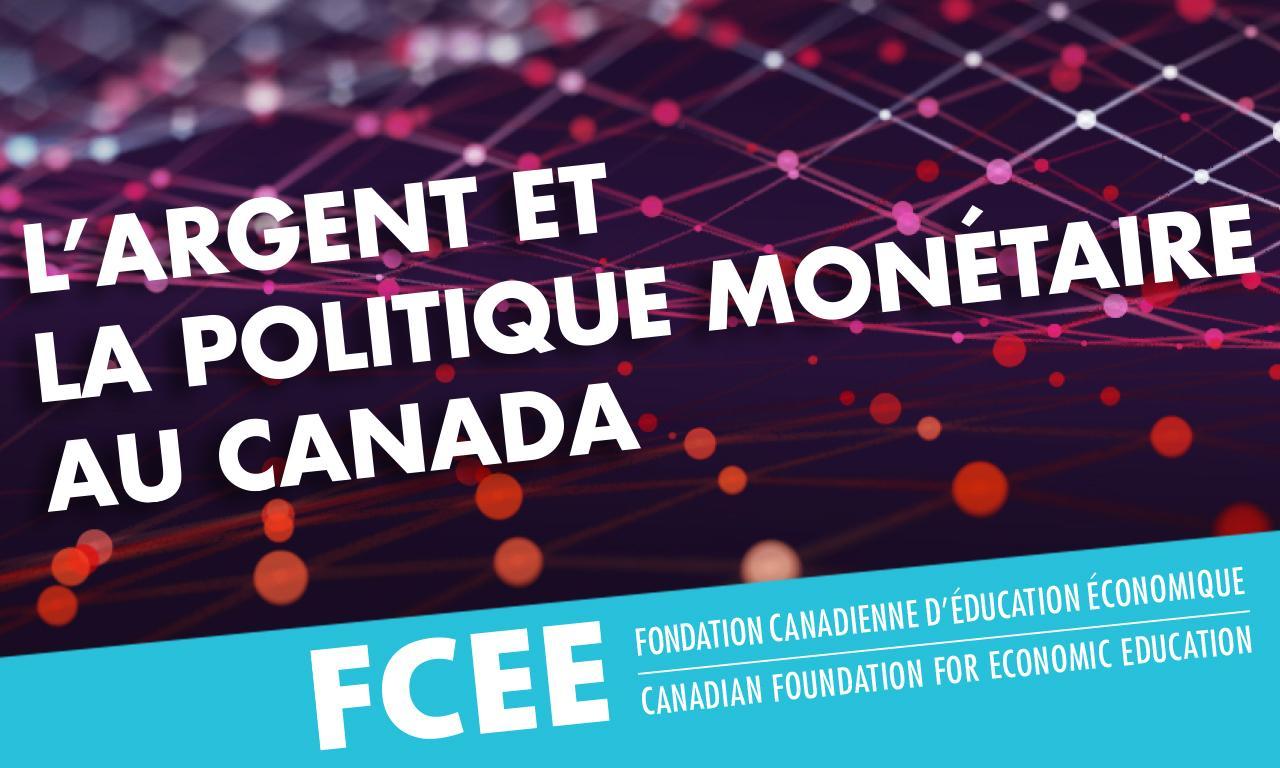 L'argent et la politique monétaire au Canada